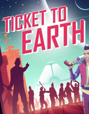 Poster Ticket to Earth